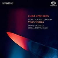 Orphei Drangar : Curse Upon Iron: Works for Male Choir by Veljo Tormis : 00 SACD : Veljo Tormis