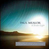 Tenebrae : Paul Mealor - A Tender Light : 00  1 CD : Nigel Short : 602527811499 : DCAB001668102.2