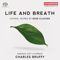 Kansas City Chorale : Life and Breath : 00 SACD : Charles Bruffy : Rene Clausen : CHN5105SACD