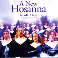 Luther College Nordic Choir : A New Hosanna : 00  1 CD : Craig Arnold : LCRNC09-1