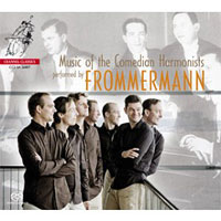 Frommermann : Music of the Comedian Harmonists : 00 SACD :  : 723385268079 : CCS SA 26807