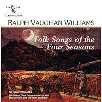 Choir of Clare College : Ralph Vaughan Williams: Folk Songs of the Four Seasons : 00  1 CD : David Willcocks : 5060158190102 : ALBCD 010