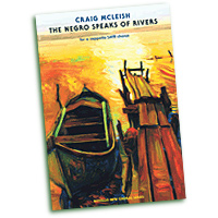 Craig McLeish : The Negro Speaks of Rivers : SATB : 01 Songbook : 884088996130 : 1780387938 : 14042196