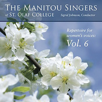 Manitou Singers of St. Olaf College : Repertoire For Women's Voices Vol 6 : 00  1 CD : Sigrid Johnson : E3292