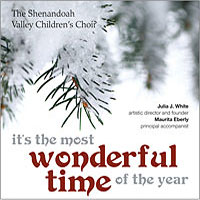 Shenandoah Valley Children's Choir : It's The Most Wonderful Time of the Year : 00  1 CD : Julia J. White