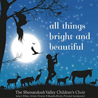 "Shenandoah Valley Children's Choir : <span style=""color:red;"">All Things Bright and Beautiful</span> : 00  1 CD : Julia J. White"