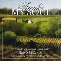 BYU Men's Chorus : Awake My Soul : 00  1 CD : Mack Wilberg  :  : 778005