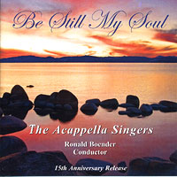 A Cappella Singers : Be Still My Soul : 00  1 CD :