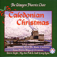 Glasgow Phoenix Choir : Caledonian Christmas : 00  1 CD : SCT 643