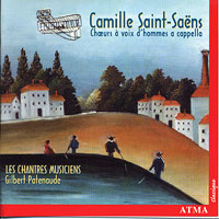 Les Chantres Musiciens : Camille Saint-Saens - Works For A Cappella Choir : 00  1 CD : Gilbert Patenaude :