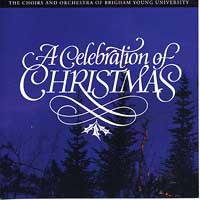 BYU Singers : A Celebration of Christmas : 00  1 CD