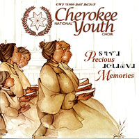 Cherokee National Youth Choir : Precious Memories : 00  1 CD : Mary Kay Henderson :