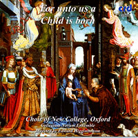 Oxford New College Choir : For Unto Us A Child Is Born : 00  1 CD : Edward Higginbottom :  : CRR 3462