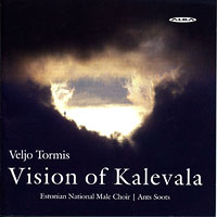 Estonian National Male Choir : Veljo Tormis: Visions of Kalevala : 00  1 CD : Ants Soots : Veljo Tormis : ncd 35