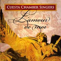 Cuesta College Chamber Singers : L'amour de moi : 00  1 CD :