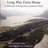 Harvard Glee Club : Long Way From Home : 00  1 CD : Jameson Marvin