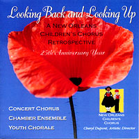 New Orleans Children's Chorus : Looking Back and Looking Up : 00  2 CDs