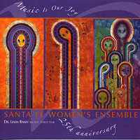 Santa Fe Women's Ensemble : Music Is Our Joy : 00  1 CD : Linda Raney :