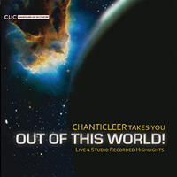 Chanticleer : Chanticleer Takes You Out Of This World : 00  1 CD : Matthew Oltman :