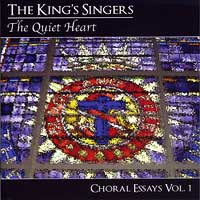 : The Quiet Heart - Choral Essays Vol 1 : 00  1 CD :