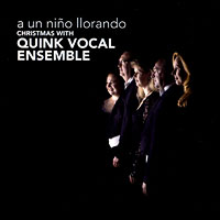 Quink Vocal Ensemble : Christmas With - A Un Nino Llorando : 00  1 CD :  : CHR 72306