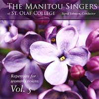 Manitou Singers of St. Olaf College : Repertoire For Women's Voices Vol 5 : 00  1 CD : Sigrid Johnson :  : E 3291