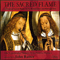 Cambridge Singers : The Sacred Flame : 00  1 CD : John Rutter :  : 134