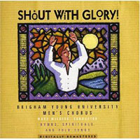 BYU Men's Chorus : Shout With Glory : 00  1 CD : Mack Wilberg  :  : 778004