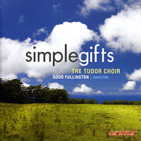 Tudor Choir : Simple Gifts : 00  1 CD : Doug Fullington : G-49265