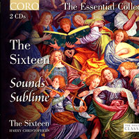 Sixteen : Sounds Sublime - The Essential Collection : 00  2 CDs : Harry Christophers : CRO 16073
