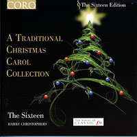 Sixteen : A Traditional Christmas Carol Collection : 00  1 CD : Harry Christopher : CRo 16043
