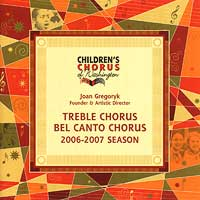 Children's Chorus of Washington : Treble Chorus 2006 - 2007 : 00  1 CD : Joan Gregoryk :