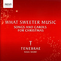 "Tenebrae : <span style=""color:red;"">What Sweeter Music</span> : 00  1 CD : Nigel Short : 182"
