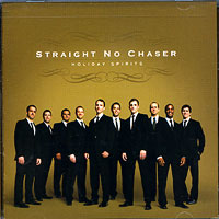 Straight No Chaser : Holiday Spirit : 00  1 CD :  : 075678970801 : 515785