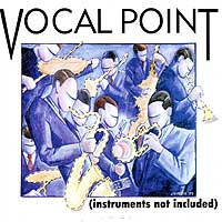 Vocal Point : Instruments Not Included : 00  1 CD : JCo04