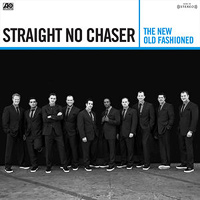 Straight No Chaser : The New Old Fashioned : 075678667565 : ATL550595.2