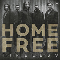 Home Free : Timeless : 00  1 CD : SNY547681.2