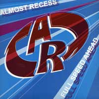 Almost Recess : Full Speed Ahead : 00  1 CD :