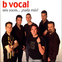 B Vocal : Seis Voces... Nada Mas? : 00  1 CD :
