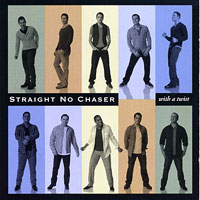 Straight No Chaser : With a Twist : 00  1 CD : 075678948220 : 523536.2