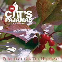 Cat's Pajamas Vocal Band : Purr-Fect For The Holidays : 00  1 CD :