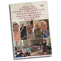 Charles Bruffy, Bruce Chamberlain, Vance George, James Jordan, Weston Noble : Inside the Westminster Conducting Institute Masterclasses : DVD :  : DVD-972