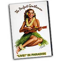 "Perfect Gentlemen : ""Live"" In Paradise : DVD :"