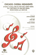 Chicago: Choral Highlights (A Medley) : SATB : Teena Chinn : John Kander : Chicago : Sheet Music : 00-CMM03048 : 654979060826