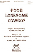 Poor Lonesome Cowboy : SSAA : Marilyn Crabb Epp / Norman Luboff : The Norman Luboff Choir : Sheet Music : W5039 : 073999813227