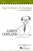 Sing Ye Praises To Our King : SATB : Aaron Copland : Aaron Copland : Sheet Music : 48003877 : 073999085167
