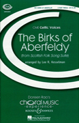 The Birks of Aberfeldy : SA : Lee Kesselman : Sheet Music : 48004961 : 073999049619
