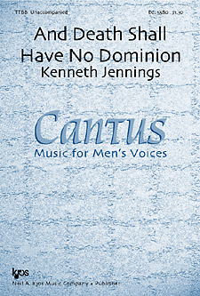 And Death Shall Have No Dominion : TTBB : Kenneth Jennings : Cantus : Sheet Music : 5580
