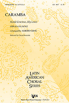 Caramba (Good Gracious, My Love) : SATB : Galindez : Sheet Music : 8807 : 8402700479