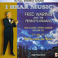 Fred Waring and his Pennsylvanians : I Hear Music : 00  1 CD : ROYCD292